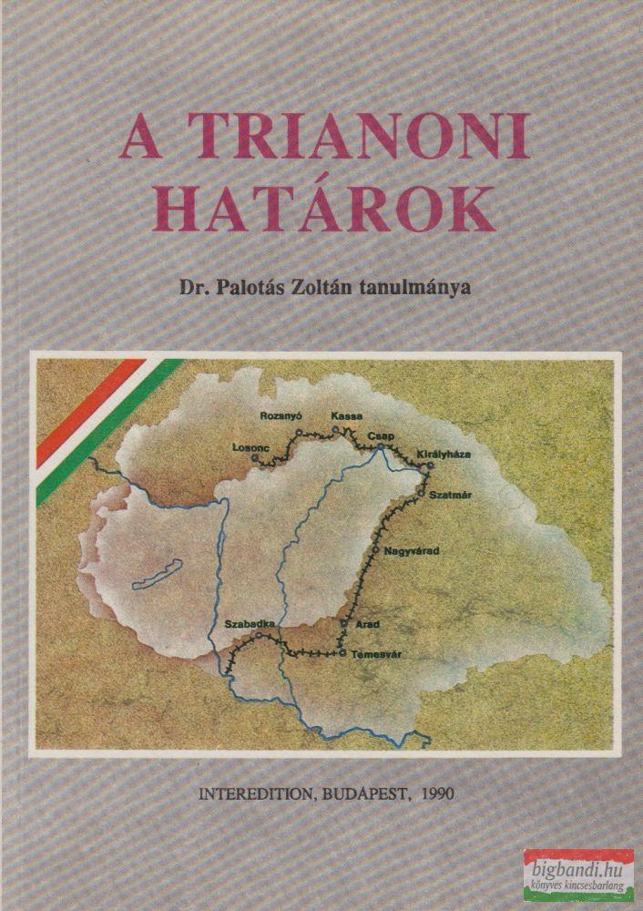 Dr. Palotás Zoltán - A trianoni határok