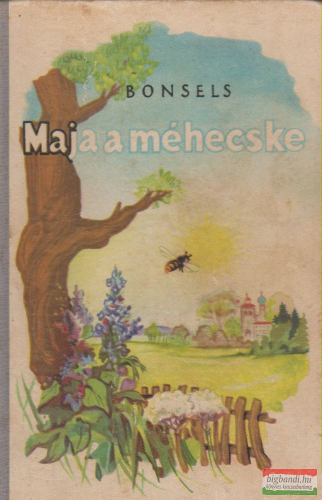 Waldemar Bonsels - Maja a méhecske