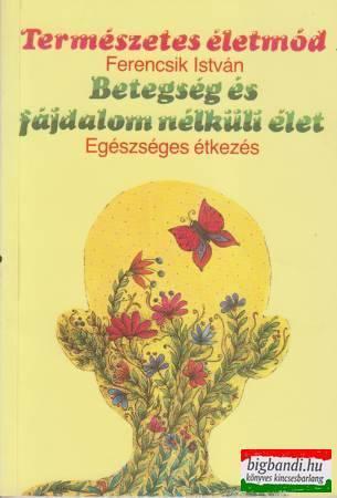 Ferencsik István - Betegség és fájdalom nélküli élet