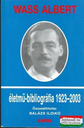 Wass Albert életmű-bibliográfia 1923-2003