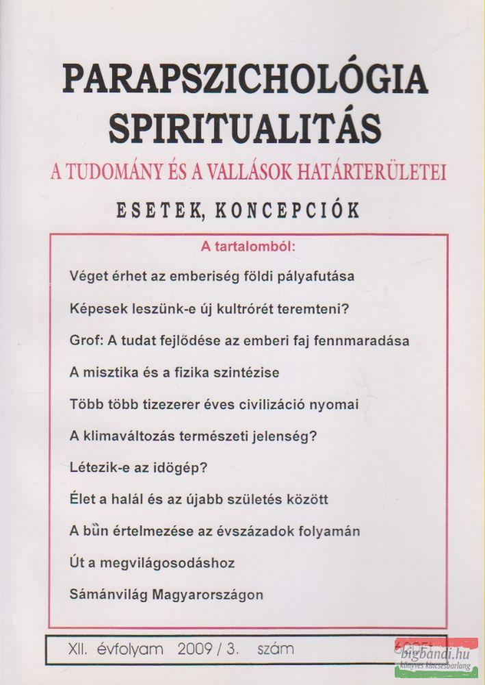 Parapszichológia - Spiritualitás XII. évfolyam 2009/3. szám