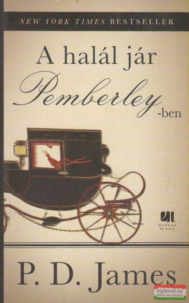 P. D. James - A halál jár Pemberley-ben