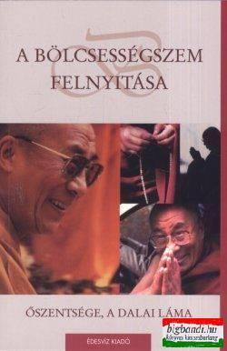 Őszentsége a Dalai Láma - A bölcsességszem felnyitása