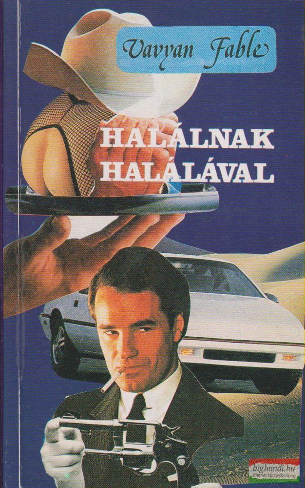 HALÁLNAK HALÁLÁVAL