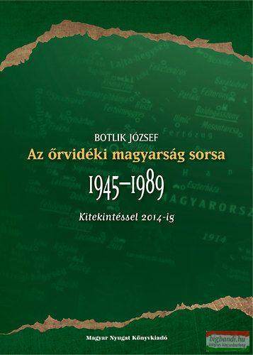 Az őrvidéki magyarság sorsa 1945-1989 - Kitekintéssel 2014-ig