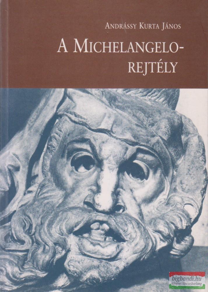 Andrássy Kurta János - A Michelangelo-rejtély