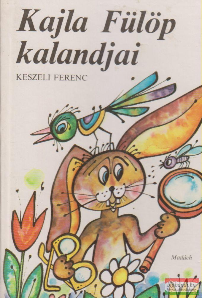 Keszeli Ferenc - Kajla Fülöp kalandjai
