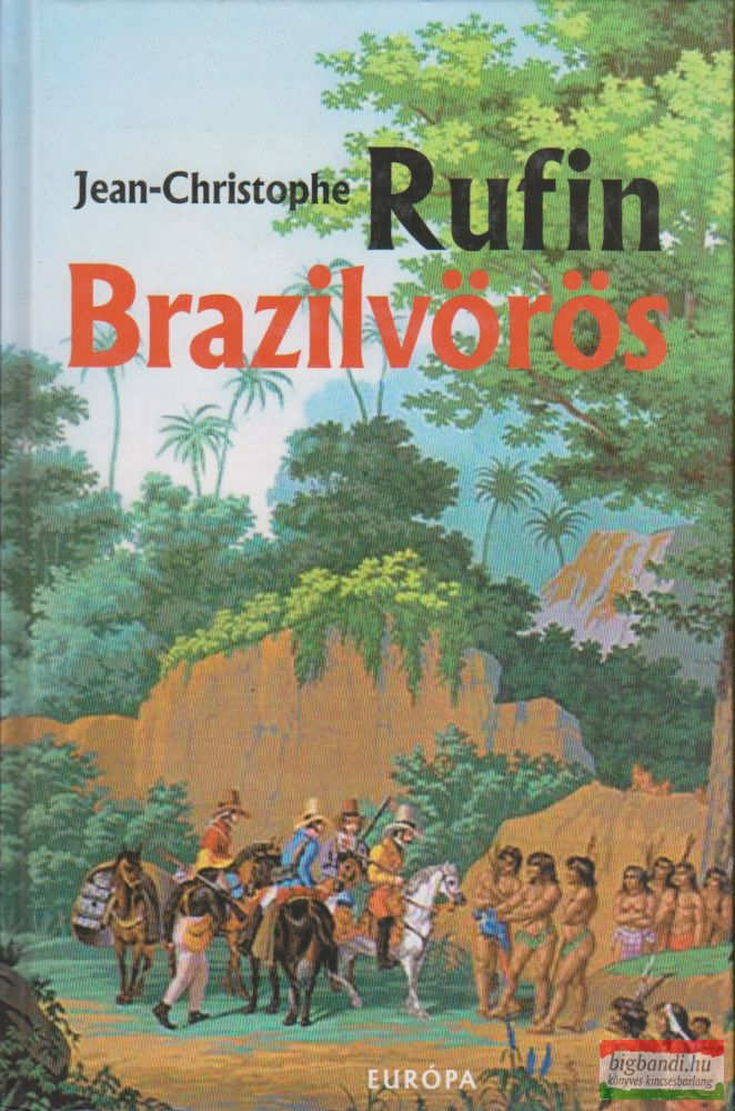 Jean-Christophe Rufin - Brazilvörös
