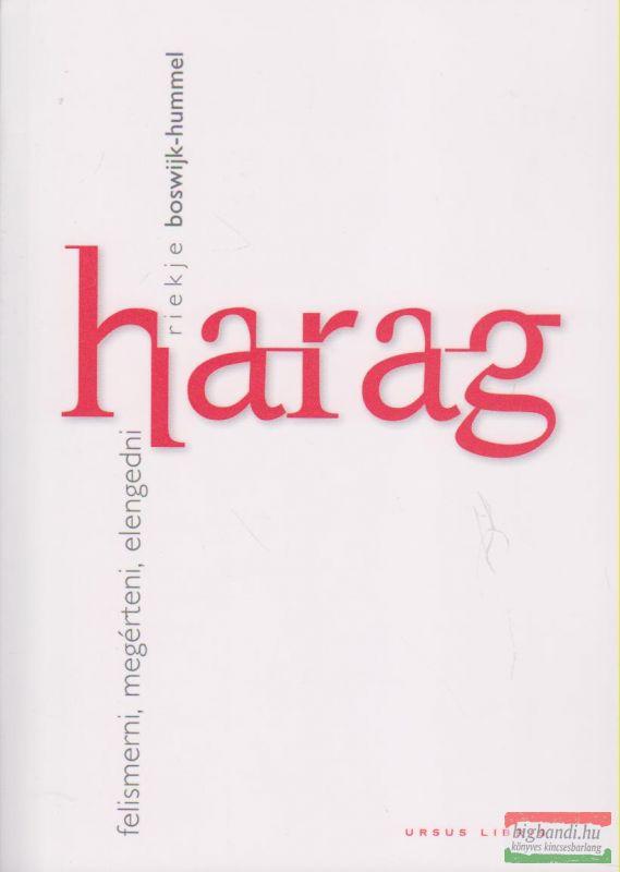 Riekje Boswijk-Hummel - Harag - felismerni, megérteni, elengedni