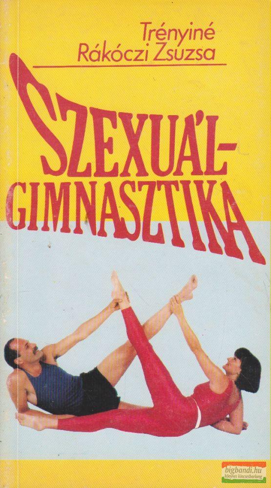 Trényiné Rákóczi Zsuzsa - Szexuálgimnasztika