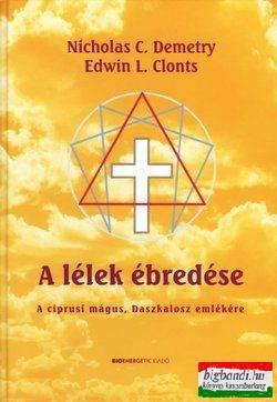 Edwin L. Clontes - A lélek ébredése - A ciprusi mágus, Daszkalosz emlékére