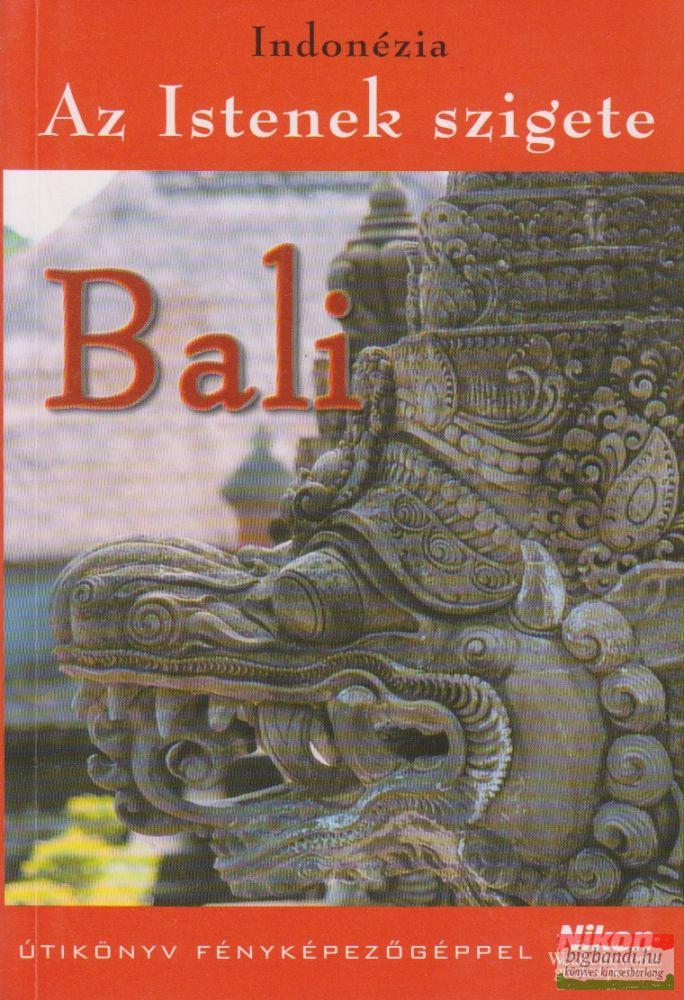 Indonézia - Az Istenek szigete - Bali