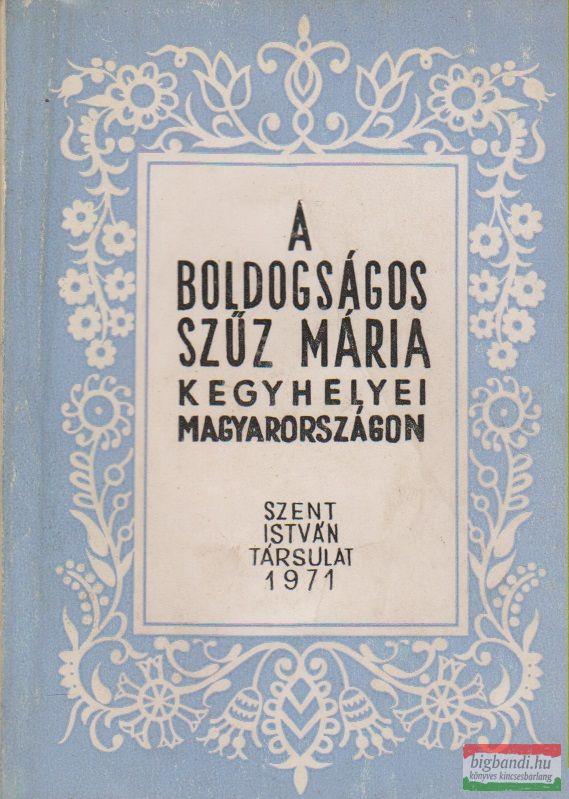 A boldogságos Szűz Mária kegyhelyei Magyarországon