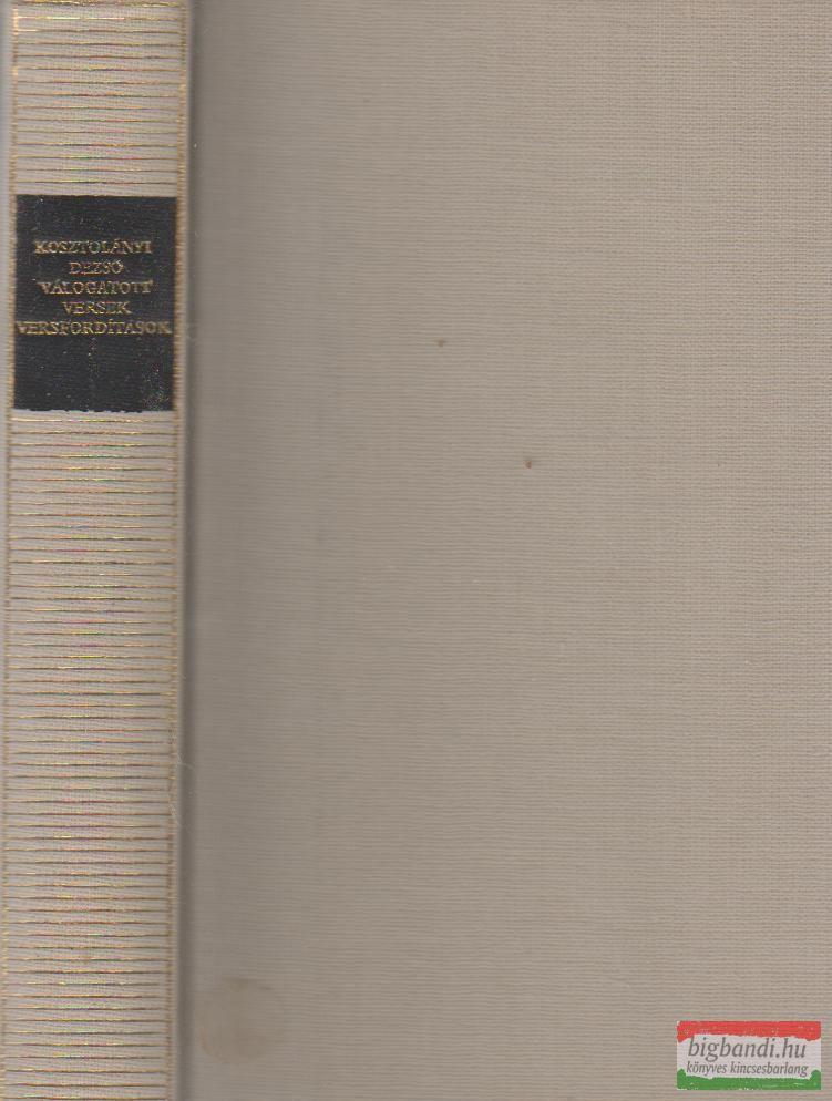 Kosztolányi Dezső - Válogatott versek és versfordítások