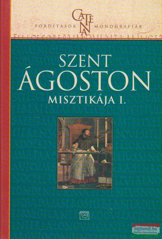 Szent Ágoston misztikája I.
