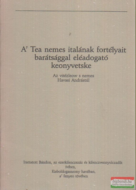 A´ Tea nemes italának fortélyait barátsággal eléadogató keonyvetske
