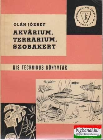 Akvárium, terrárium, szobakert - Kis technikus könyvtár
