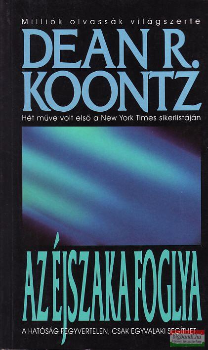 Dean R. Koontz - Az éjszaka foglya