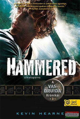 Kevin Hearne - Hammered - Elkalapálva