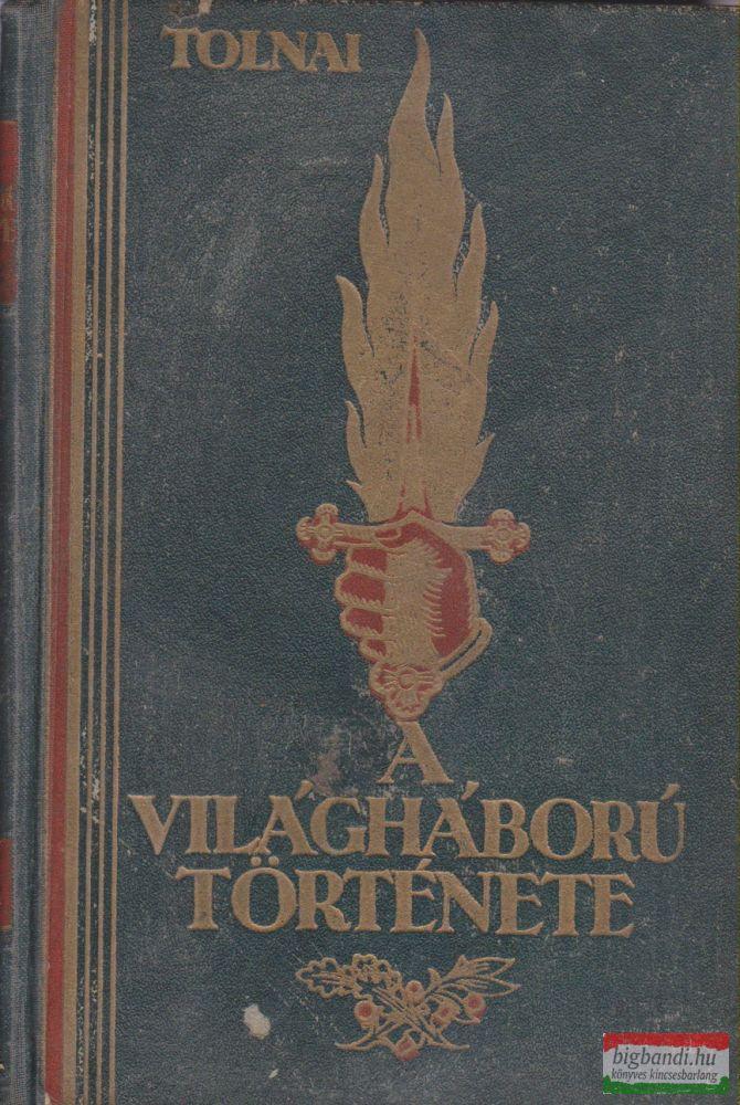 Tolnai - A világháború története IV.