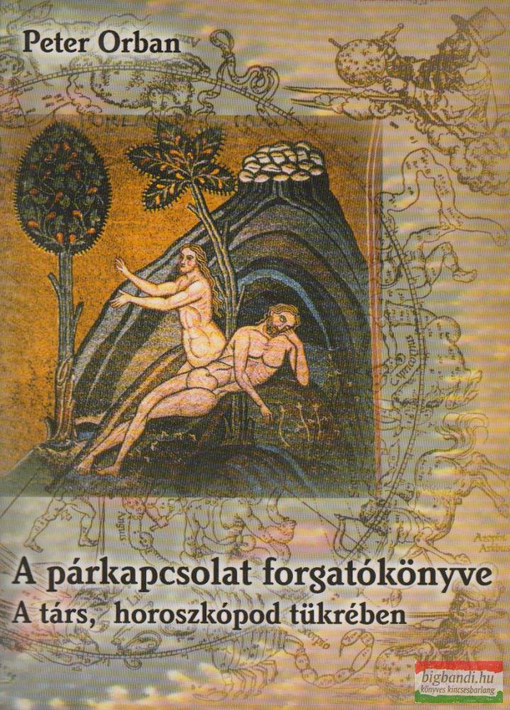 A PÁRKAPCSOLAT FORGATÓKÖNYVE - A TÁRS, HOROSZKÓPOD TÜKRÉBEN