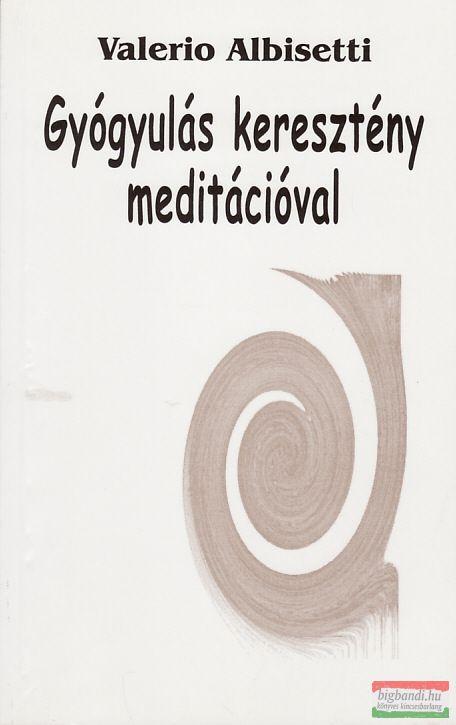 Gyógyulás keresztény meditációval