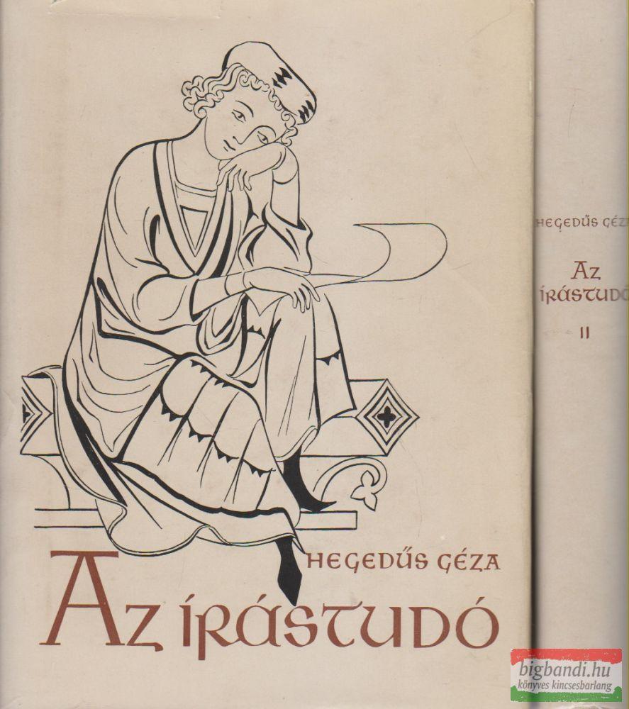 Hegedűs Géza - Az írástudó I-II.