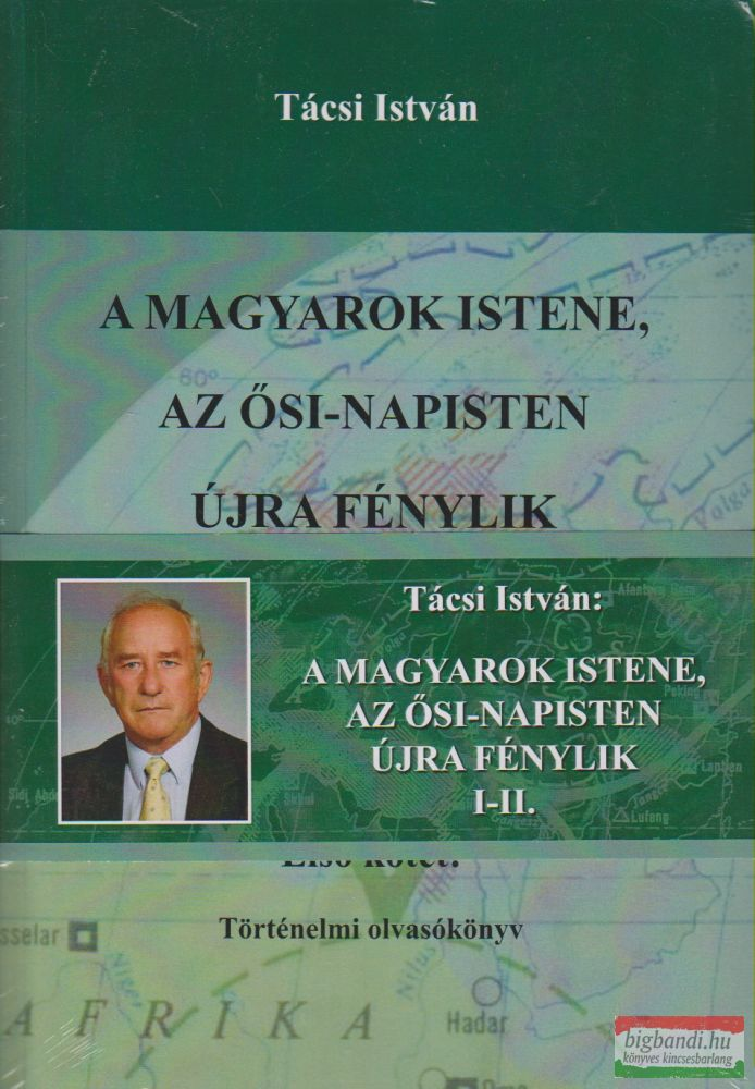 A Magyarok Istene, az ősi Napisten újra fénylik - Történelmi olvasókönyv