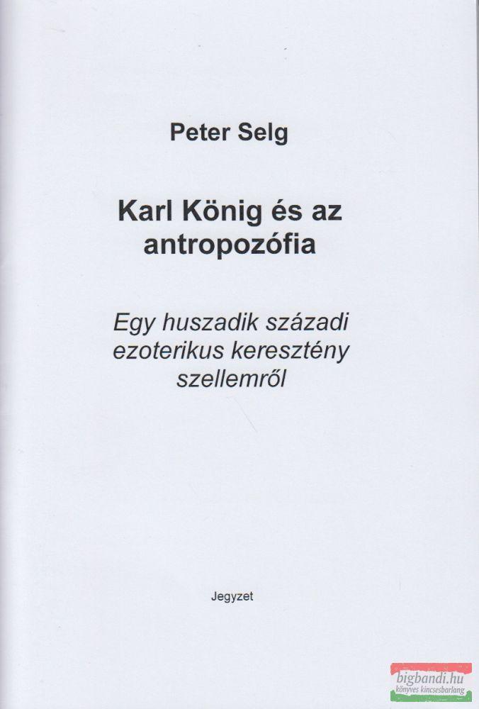 Karl König és az antropozófia - Egy huszadik századi ezoterikus keresztény szellemről jegyzet, Scherák Mari