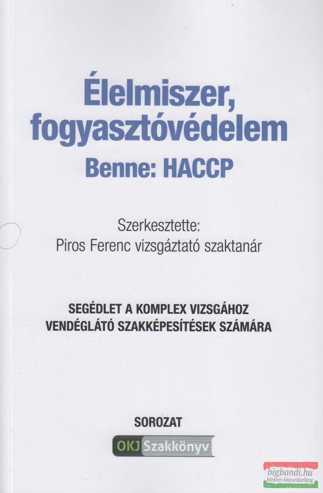 Élelmiszer, fogyasztóvédelem - Benne: HACCP