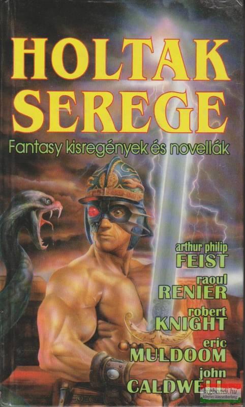 Holtak serege - Fantasy kisregények és novellák