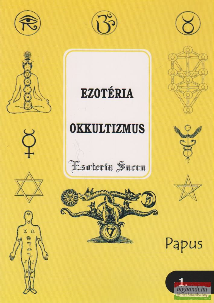 Okkultizmus Bevezetés az okkult tudományokba Esoteria Sacra 1.