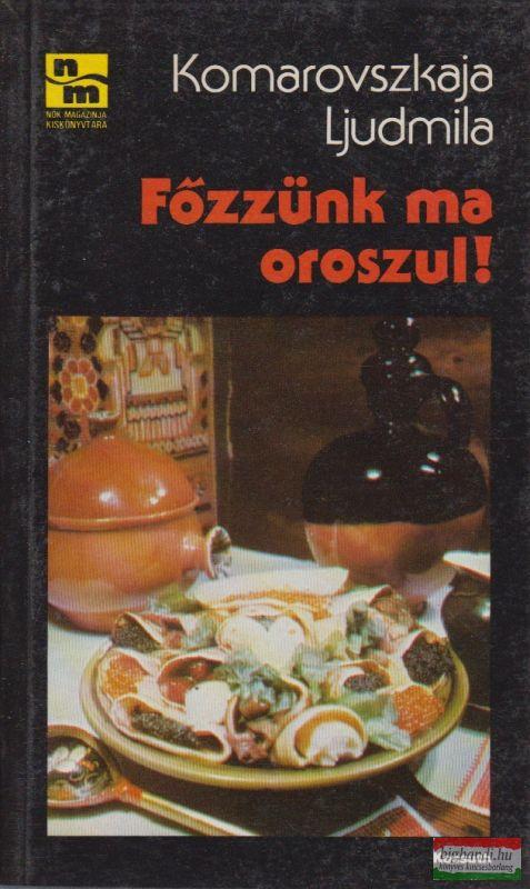 Főzzünk ma oroszul!