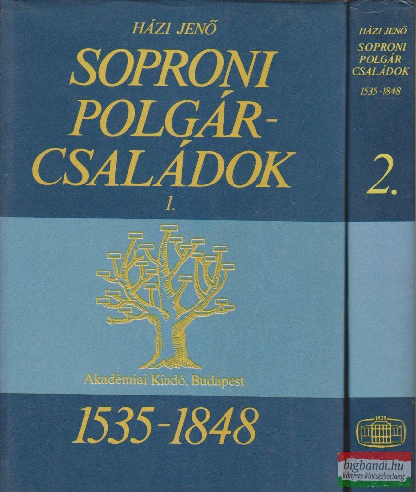 Soproni polgárcsaládok 1535-1848 I-II.