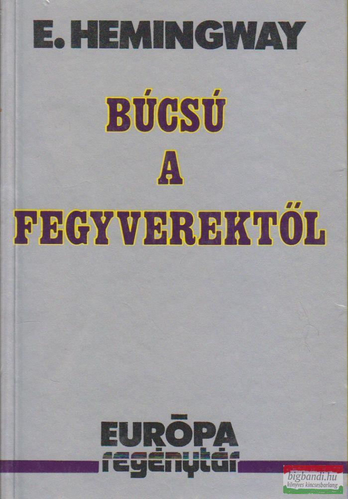 Ernest Hemingway - Búcsú a fegyverektől