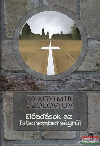 Vlagyimir Szolovjov - Előadások az Istenemberségről
