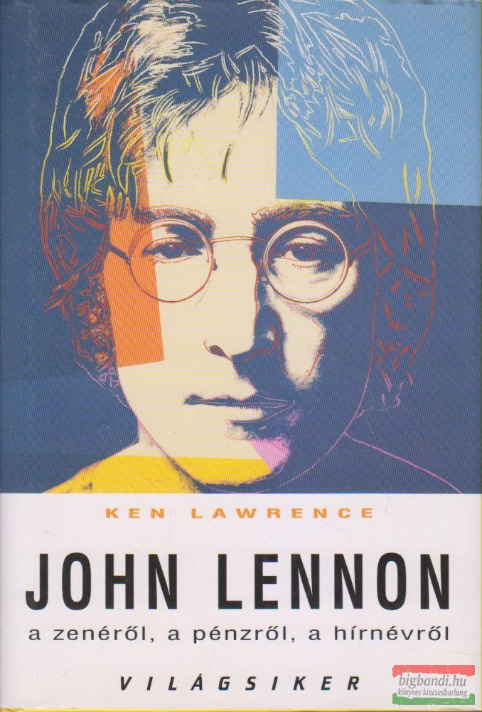 John Lennon a zenéről, a pénzről, a hírnévről