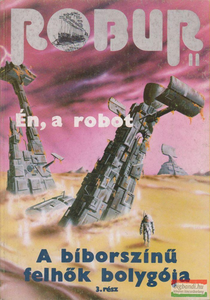 Robur 11. - Én, a robot / A bíborszínű felhők bolygója 3.
