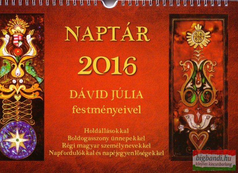 Arany Tarsoly naptár 2016 - Dávid Júlia festményeivel