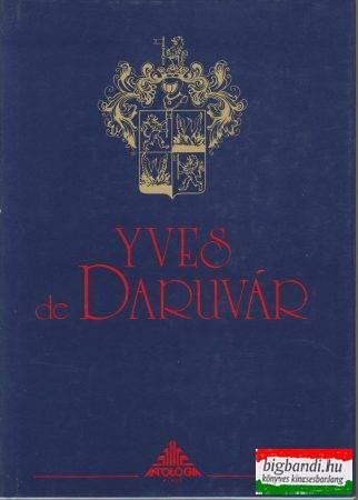 Fehér György szerk. - Yves de Daruvár