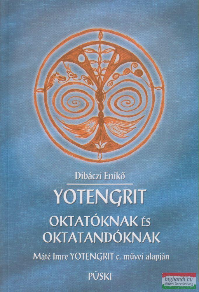 Dibáczi Enikő - Yotengrit oktatóknak és oktatandóknak