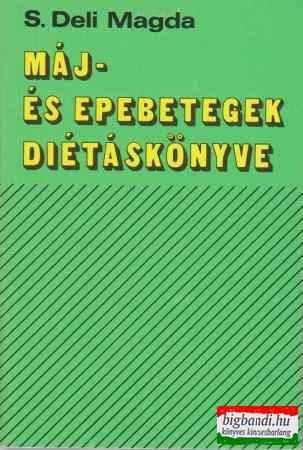 S. Deli Magda - Máj- és epebetegek diétáskönyve