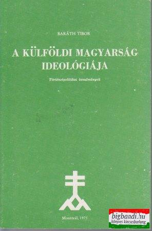 A külföldi magyarság ideológiája