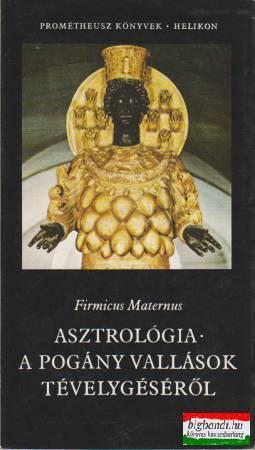 Asztrológia - A pogány vallások tévelygéséről
