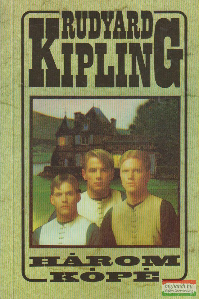 Rudyard Kipling - Három kópé