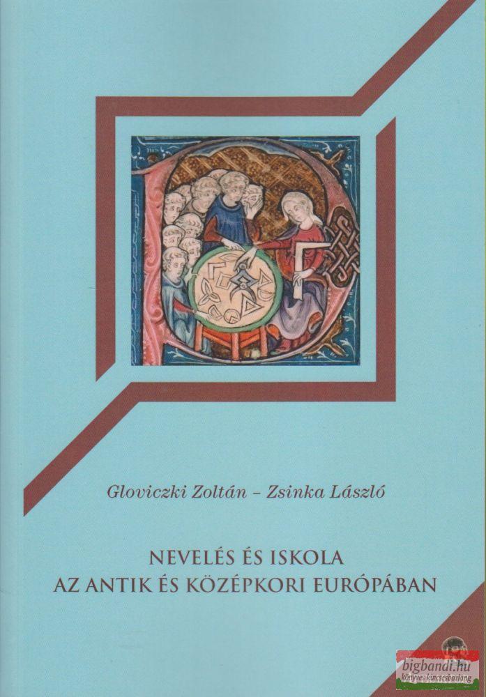 Gloviczki Zoltán-Zsinka László - Nevelés és iskola az antik és középkori Európában