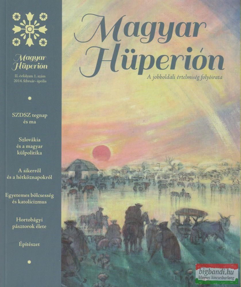 Magyar Hüperión - II. évfolyam 1. szám 2014. február–április
