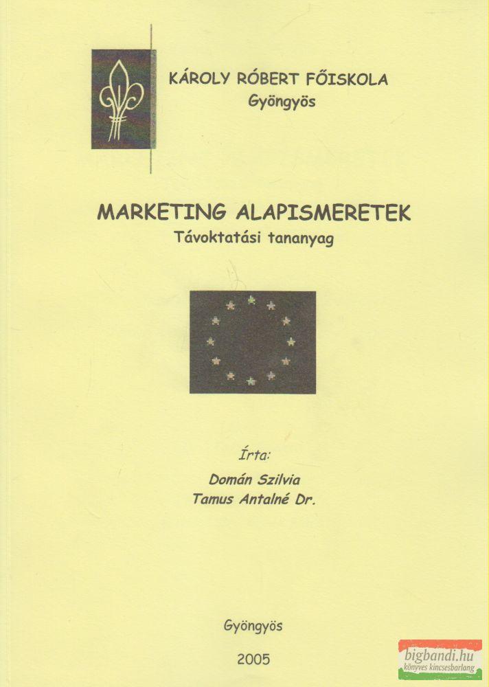 Domán Szilvia, Tamus Antalné Dr. - Marketing alapismeretek - Távoktatási tananyag