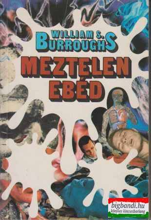 William S. Burroughs - Meztelen ebéd