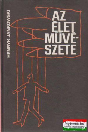 Henryk Jankowski - Az élet művészete